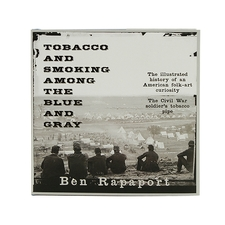 Books Tobacco and Smoking Among the Blue and Gray